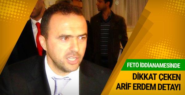 FETÖ iddianamesinde Arif Erdem detayı