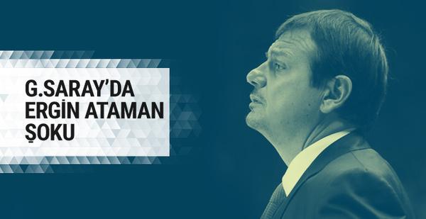 Galatasaray'da Ergin Ataman şoku