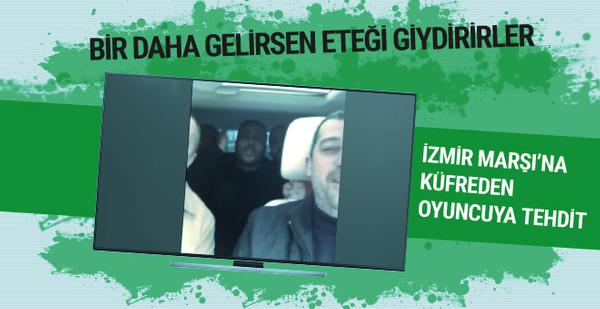 F.Bahçeli taraftarlar İzmir Marşı'na küfreden oyuncuyu tehdit etti