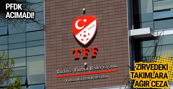 PFDK zirvedeki takımlara ceza yağdırdı