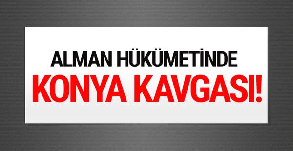 Alman hükümetinde 'Konya' çatlağı!