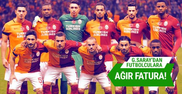 Galatasaray'dan futbolculara ağır fatura!