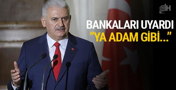 Başbakan Yıldırım'dan bankalara faiz uyarısı