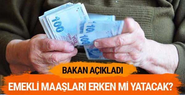 Emekli maaşları bayramdan önce verilecek mi?