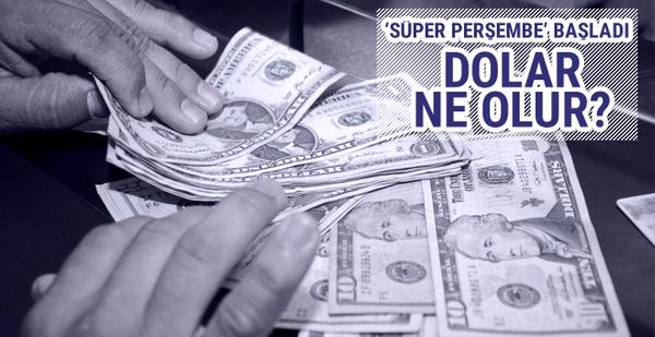 Süper Perşembe nedir dolar ne olur (Dolar fiyatları 8 Haziran 2017)