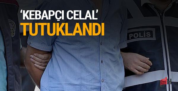 Adana'da 'Kebapçı Celal' tutuklandı