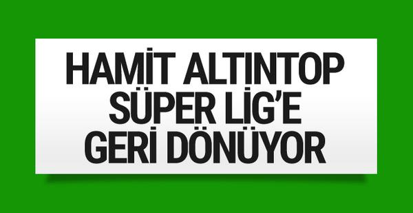 Hamit Altıntop Süper Lig'e geri dönüyor