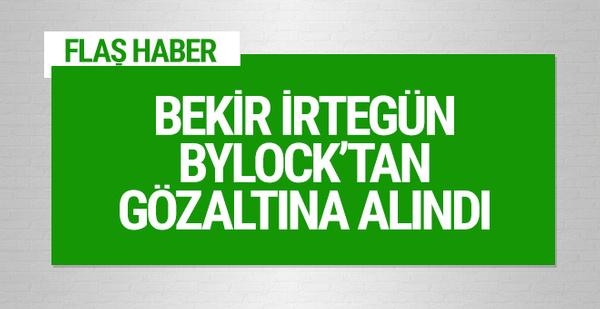 Bekir İrtegün ByLock'tan gözaltına alındı
