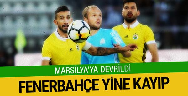 Fenerbahçe Marsilya'ya yenildi