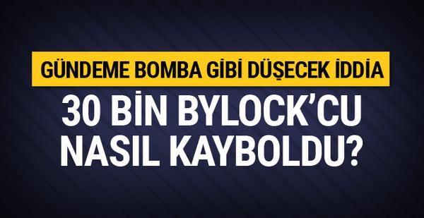 30 bin ByLock'çu nasıl kayboldu? Bomba iddia