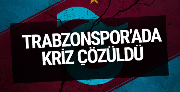Trabzonspor'da kriz çözüldü