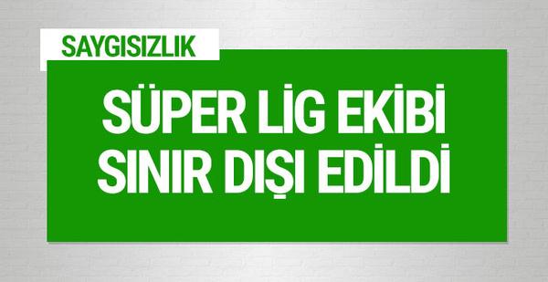 Süper Lig ekibi sınır dışı edildi!