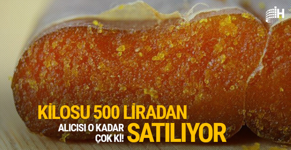 Kilosu 500 liradan satılıyor: Alıcısı o kadar çok ki!