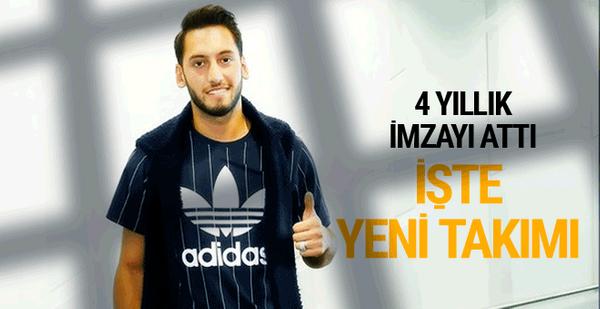 Hakan Çalhanoğlu 4 yıllık imzayı attı! İşte yeni takımı