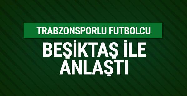 Trabzonsporlu futbolcu Beşiktaş ile anlaştı