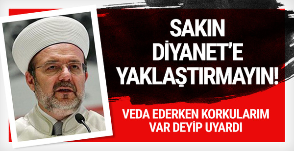 Mehmet Görmez'den duygusal veda!