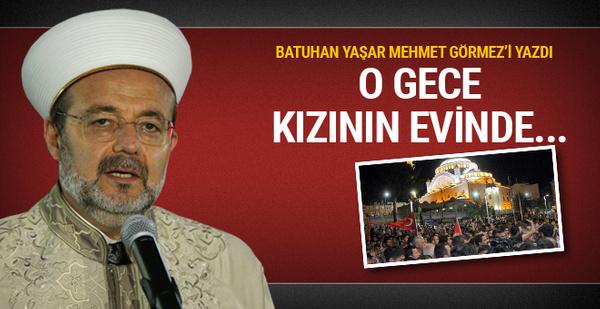 Mehmet Görmez 15 Temmuz darbe gecesi neredeydi?
