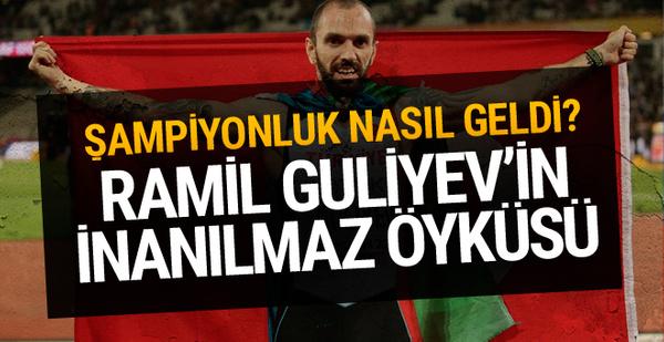 Ramil Guliyev'in inanılmaz öyküsü!