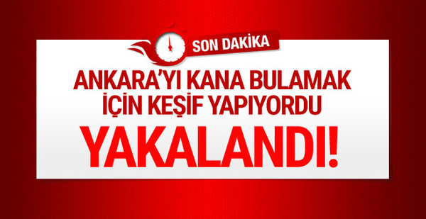 Ankara'da eylem amaçlı keşif yapan DEAŞ üyesi yakalandı