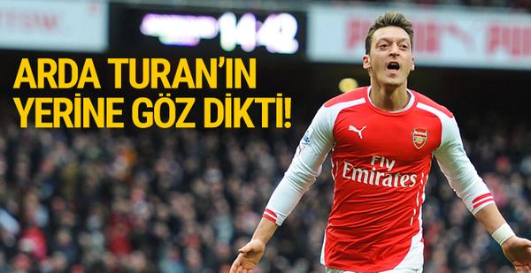 Mesut Özil Arda Turan'ın yerine göz dikti