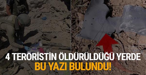 4 teröristin öldürüldüğü yerde bu yazı bulundu!