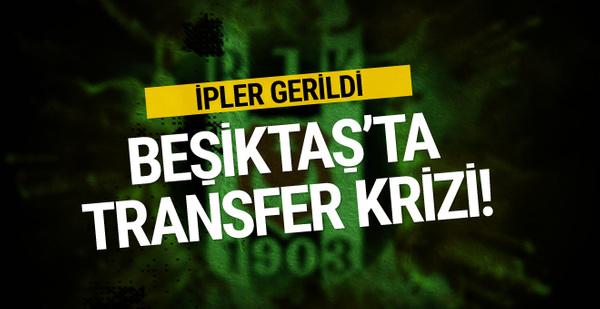İpler gerildi! Beşiktaş'ta transfer krizi