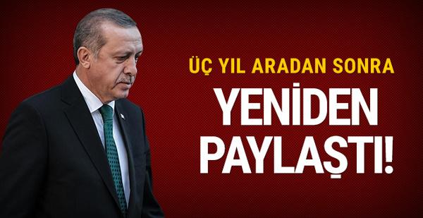 Cumhurbaşkanı Erdoğan 3 yıl sonra yeniden paylaştı