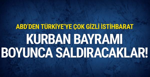 ABD'den Türkiye'ye uyarı: Kurban Bayramı boyunca saldıracaklar!