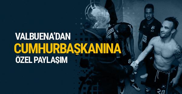 Valbuena'dan Cumhurbaşkanı Erdoğan için özel paylaşım