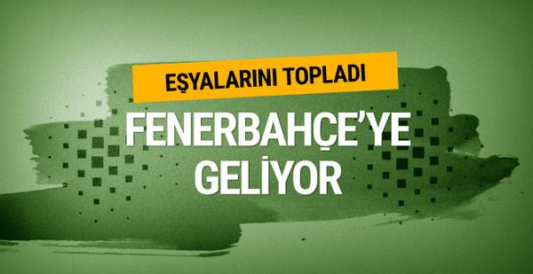 Eşyalarını topladı Fenerbahçe'ye geliyor!
