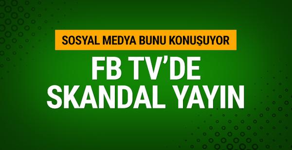 FB TV'de skandal! Sosyal medyada büyük tepki...
