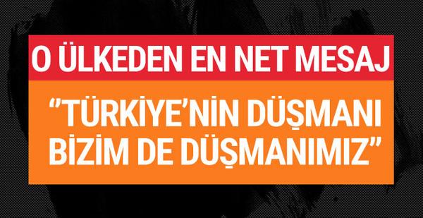 'Türkiye'nin düşmanı bizim de düşmanımızdır'