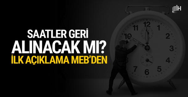 Saatler geri alınacak mı kış saati uygulaması MEB'den açıklama