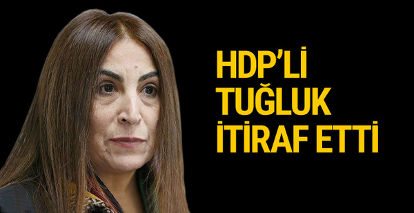 HDP'li Aysel Tuğluk itiraf etti