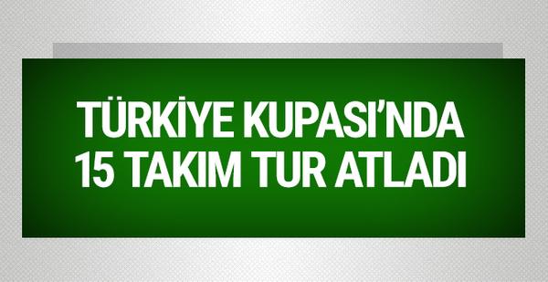 Ziraat Türkiye Kupası'nda 15 takım tur atladı!