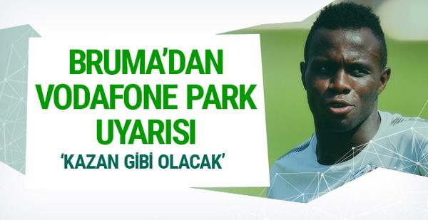 Bruma'dan takım arkadaşlarına Vodafone Park uyarısı