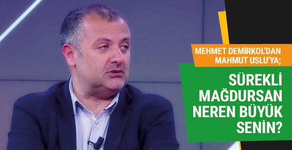Mehmet Demirkol'dan Mahmut Uslu'ya sert tepki