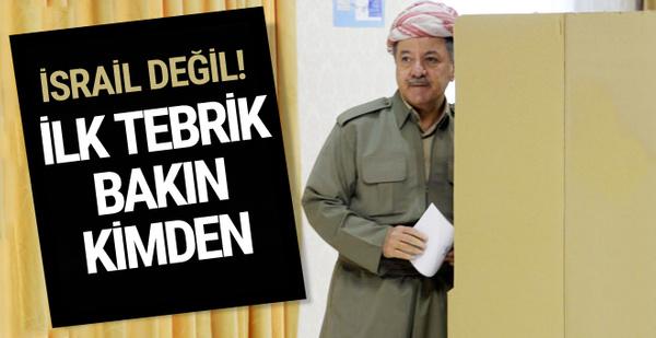 Barzani'ye ilk tebrik bakın kimden geldi!