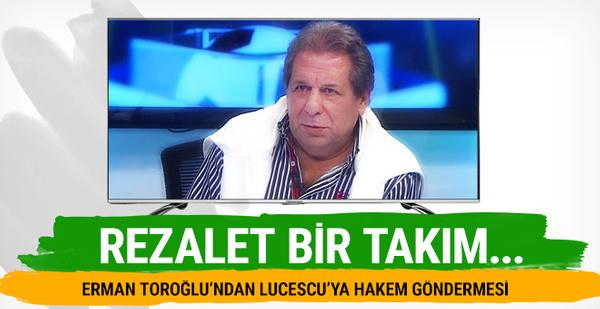 Erman Toroğlu'ndan Lucescu'ya hakem göndermesi