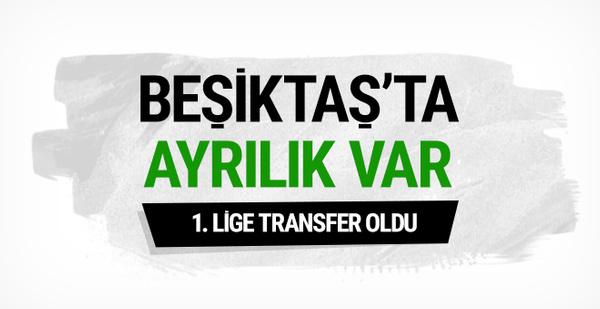 Beşiktaş'ta ayrılık! 1. Lige transfer oldu