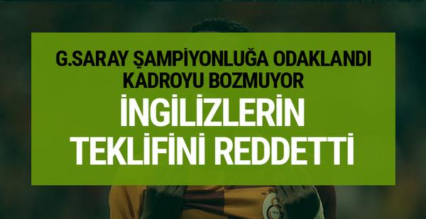 Galatasaray İngilizlerin o teklifini reddetti