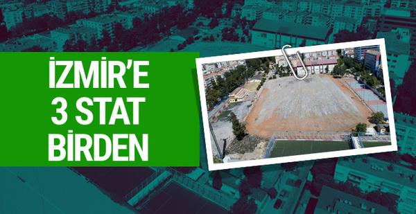 İzmir 3 yeni stada kavuşacak