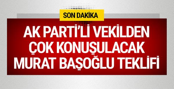 AK Partili vekilden Murat Başoğlu teklifi 54