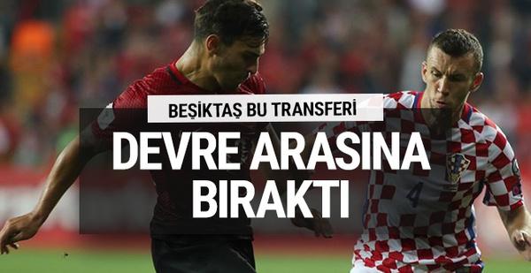 Beşiktaş bu transferi devre arasına bıraktı