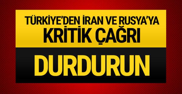 Türkiye'den İran ve Rusya'ya Esad çağrısı! Durdurun