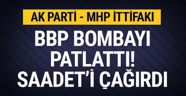 BBP bombayı patlattı! AK Parti-MHP ittifakına mı katılıyor?