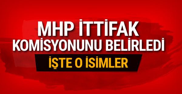 MHP ittifak komisyonunu belirledi! İşte o isimler