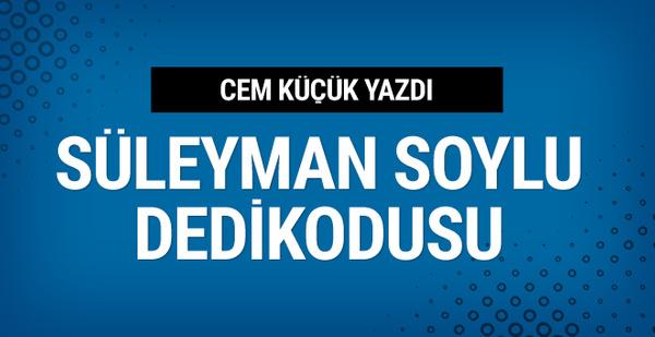 Süleyman Soylu dedikodusu Cem Küçük yazdı