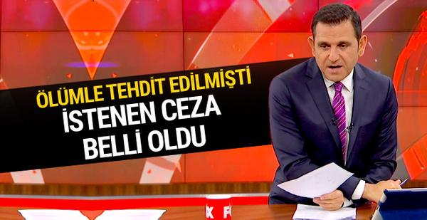 Fatih Portakal'ı ölümle tehdit etmişti! İstenen ceza belli oldu