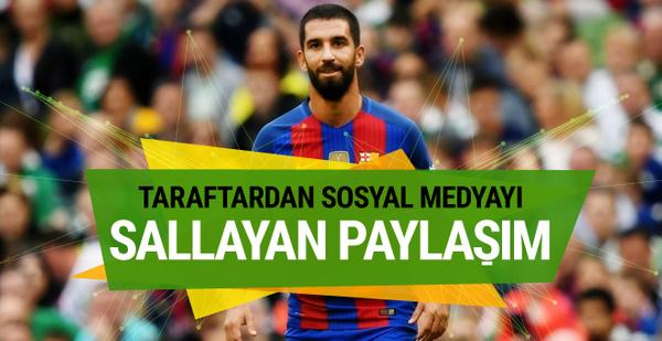 Arda Turan transferinin ardından sosyal medyayı sallayan paylaşım!
